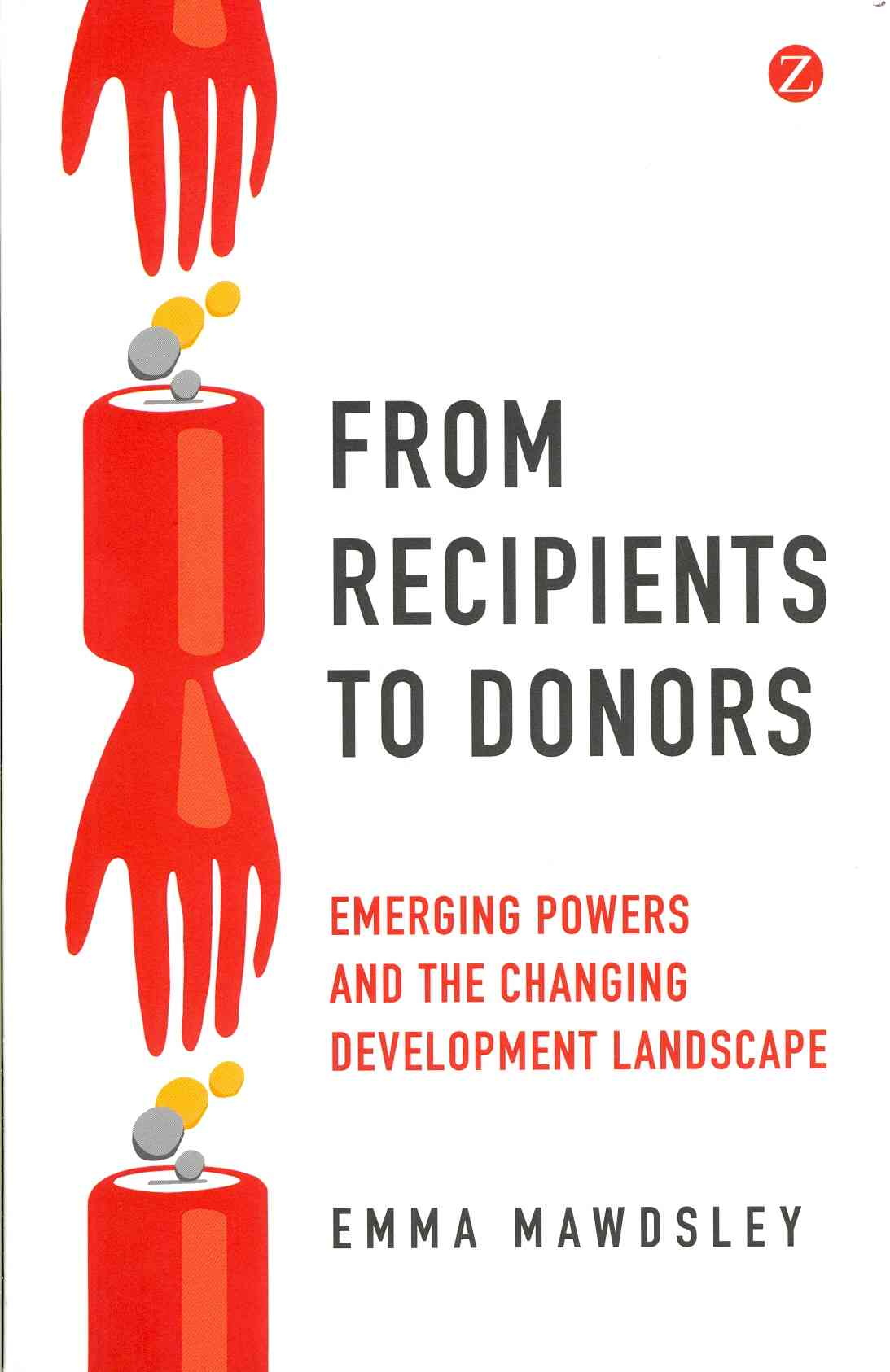 From Recipients to Donors By Mawdsley, Emma